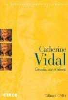 Catherine Vidal - Cerveau, sexe et liberté