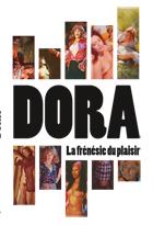 Dora : La frénésie du plaisir