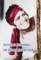 Achat DVD Douglas Fairbanks - Un h�ros am�ricain ?