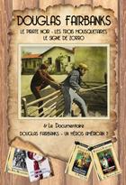 Achat DVD Douglas Fairbanks - Coffret 4 DVD - Le Pirate Noir + Les Trois Mousquetaires + Le Signe de Zorro + Douglas Fairbanks - Un h�ros am�ricain