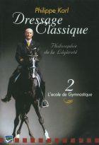 Achat DVD Dressage Classique : Philippe Karl - Vol 2