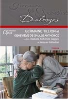 Germaine Tillion et Geneviève de Gaulle = Germaine Tillion et Geneviève de Gaulle |