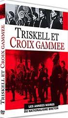 Triskell et croix gammée - Les années noires du nationalisme breton