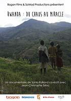 Rwanda - Du chaos au miracle  