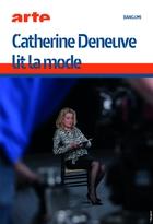 Catherine Deneuve lit la mode