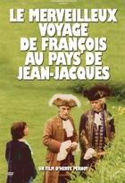Merveilleux Voyage de François au pays de Jean-Jacques (Le)