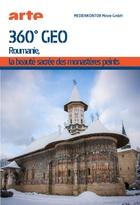 360° Géo - Roumanie, la beauté sacrée des monastères peints