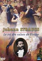 Johann Strauss - Le roi des valses de Vienne