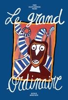 Grand Ordinaire (Le)