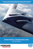 Avions furtifs, la technologie ultime