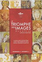 Triomphe des images, il y a 1000 ans (Le)
