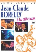 Meilleur de Jean-Claude Borelly à la télévision (Le)