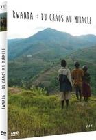 Rwanda : du chaos au miracle