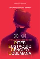 Etrange Histoire de Piter Eustaquio Rengifo Uculmana (L')