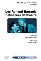Renaud-Barrault, bâtisseurs de théâtre (Les)