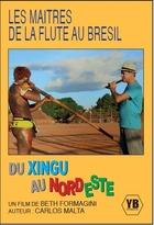 Les Maîtres de la flûte au Brésil : Du Xingu au Nordeste  
