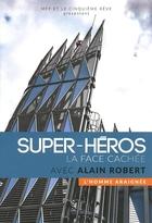 Super-héros, la face cachée