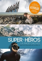 Super-héros : La face cachée