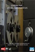 Cinéma par... Michel Hazanavicius