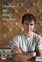 Cinéma par... Albert Dupontel