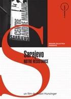Sarajevo, notre résistance