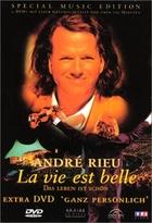 André Rieu - La vie est belle + Un rêve devenu réalité