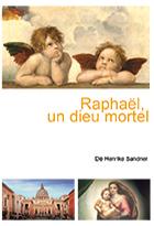 Raphaël, un dieu mortel