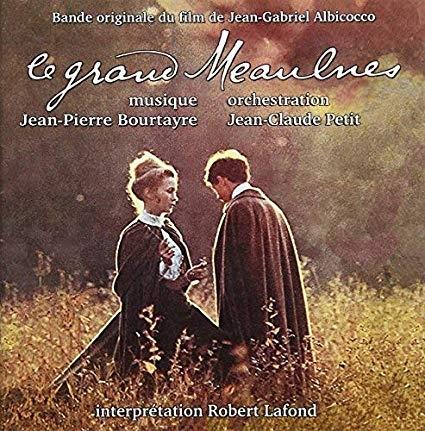 Le grand Meaulnes : Bande originale du film de Jean-Gabriel Albicocco | Jean-Pierre Bourtayre (1942-....). Compositeur