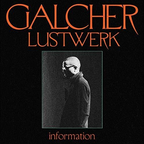 Information | Galcher Lustwerk. Interprète