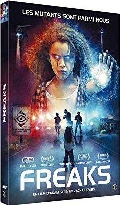 Freaks / film de Zach Lipovsky, Adam Stein  | Lipovsky , Zach . Metteur en scène ou réalisateur. Scénariste