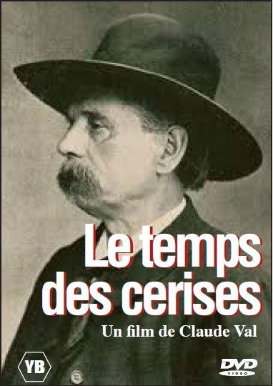 Le Temps des cerises . DVD / Claude Val, réal.    Val , Claude . Scénariste