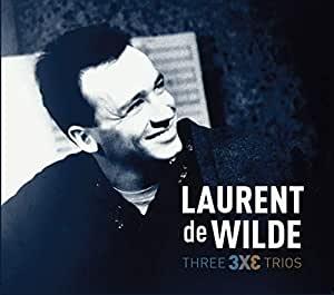 3 x 3 (three trios) | Laurent De Wilde. Interprète