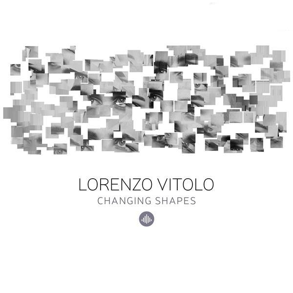 Changing shapes / Lorenzo Vitolo, piano | Vitolo, Lorenzo. Compositeur