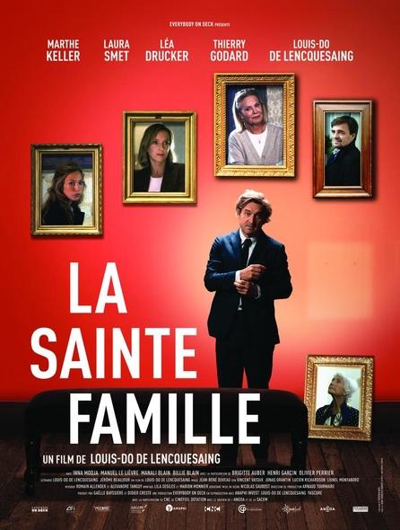 La Sainte Famille / Film de Louis-Do de Lencquesaing  | Lencquesaing, Louis Do de. Metteur en scène ou réalisateur. Scénariste