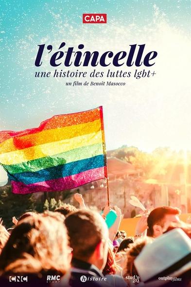 L'Etincelle : Une histoire des luttes LGBT+ / Benoît Masocco, réal.  | Masocco , Benoît . Metteur en scène ou réalisateur. Scénariste