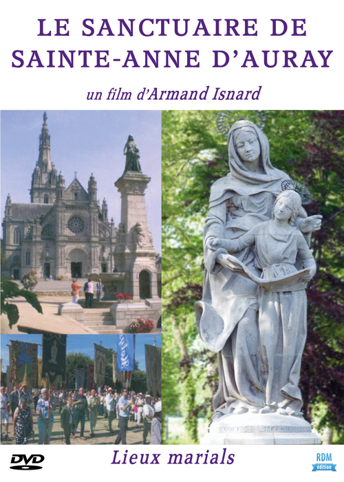 """Le Sanctuaire de Sainte-Anne d'Auray : Collection """"Lieux marials"""" . DVD / Armand Isnard, réal.   """