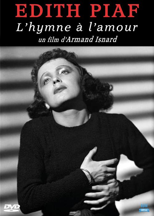 Edith Piaf - L'hymne à l'amour . DVD / Armand Isnard, réal.    Isnard , Armand . Metteur en scène ou réalisateur