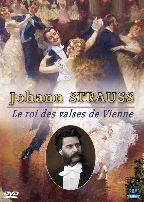 Johann Strauss - Le roi des valses de Vienne . DVD / Armand Isnard, réal.    Isnard , Armand . Metteur en scène ou réalisateur