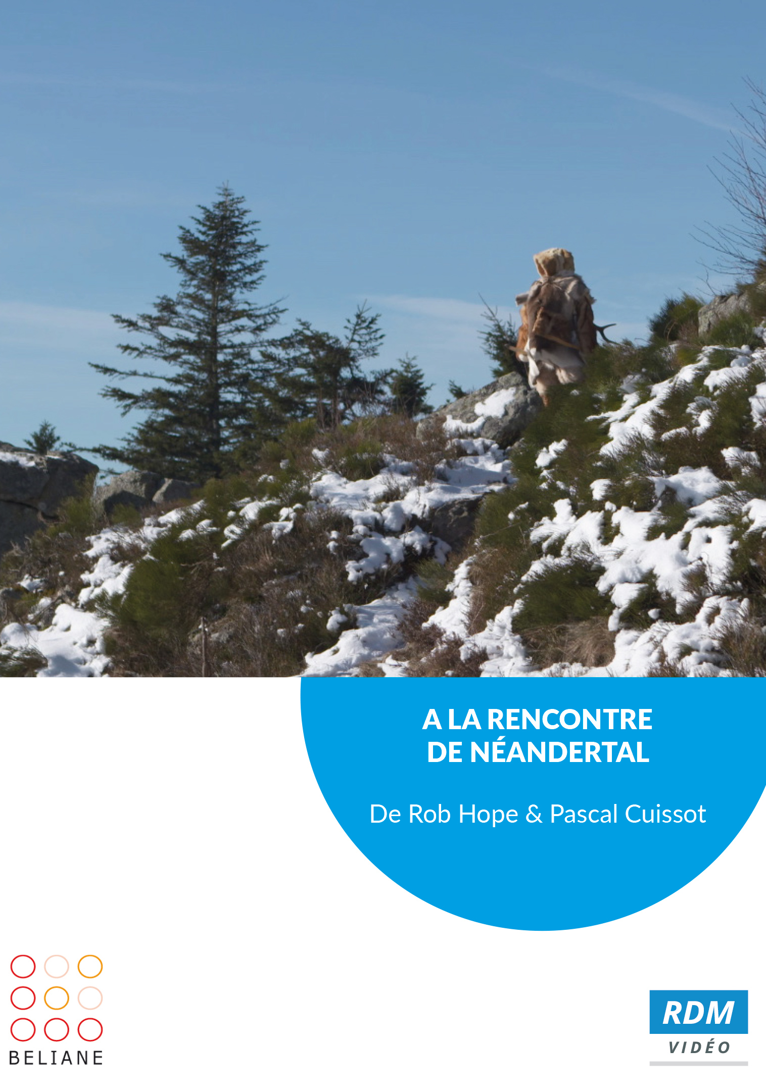 A la rencontre de Néandertal . DVD / Rob Hope, Pascal Cuissot, réal.    Hope, Rob. Metteur en scène ou réalisateur