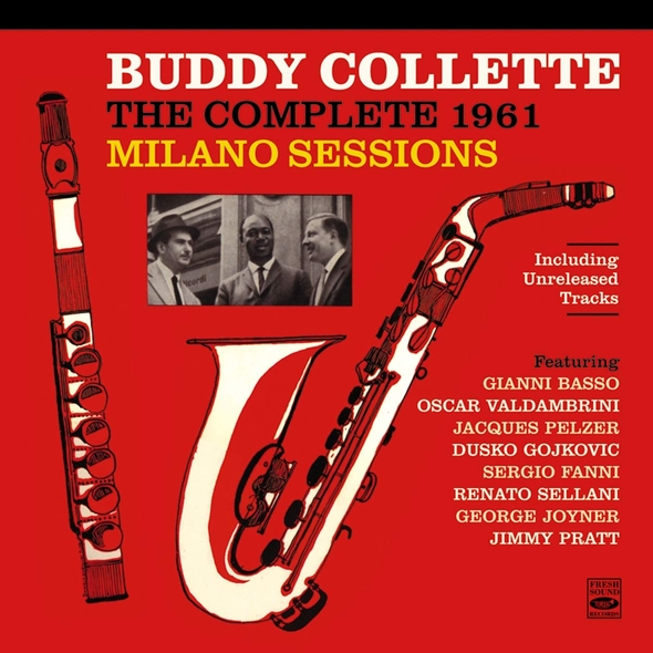 The complete 1961 Milano sessions / Buddy Collette | Collette, Buddy. Flûte. Clarinette. Saxophone alto. Composition