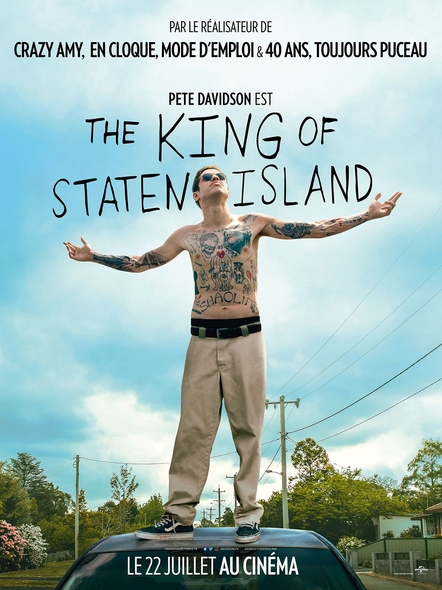 The King of Staten Island / Judd Apatow, réal. ; Pete Davidson, Bel Powley, Ricky Velez, Lou Wilson, et al., act. |
