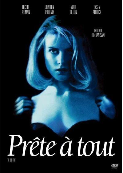 Prête à tout = To Die For / Gus Van Sant, réal.  | Van Sant, Gus (1952-....). Metteur en scène ou réalisateur