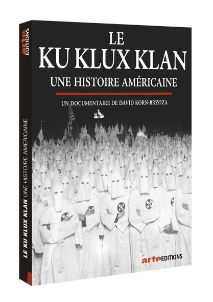 Le Ku Klux Klan . DVD : Une histoire américaine / David Korn-Brzoza, réal.   