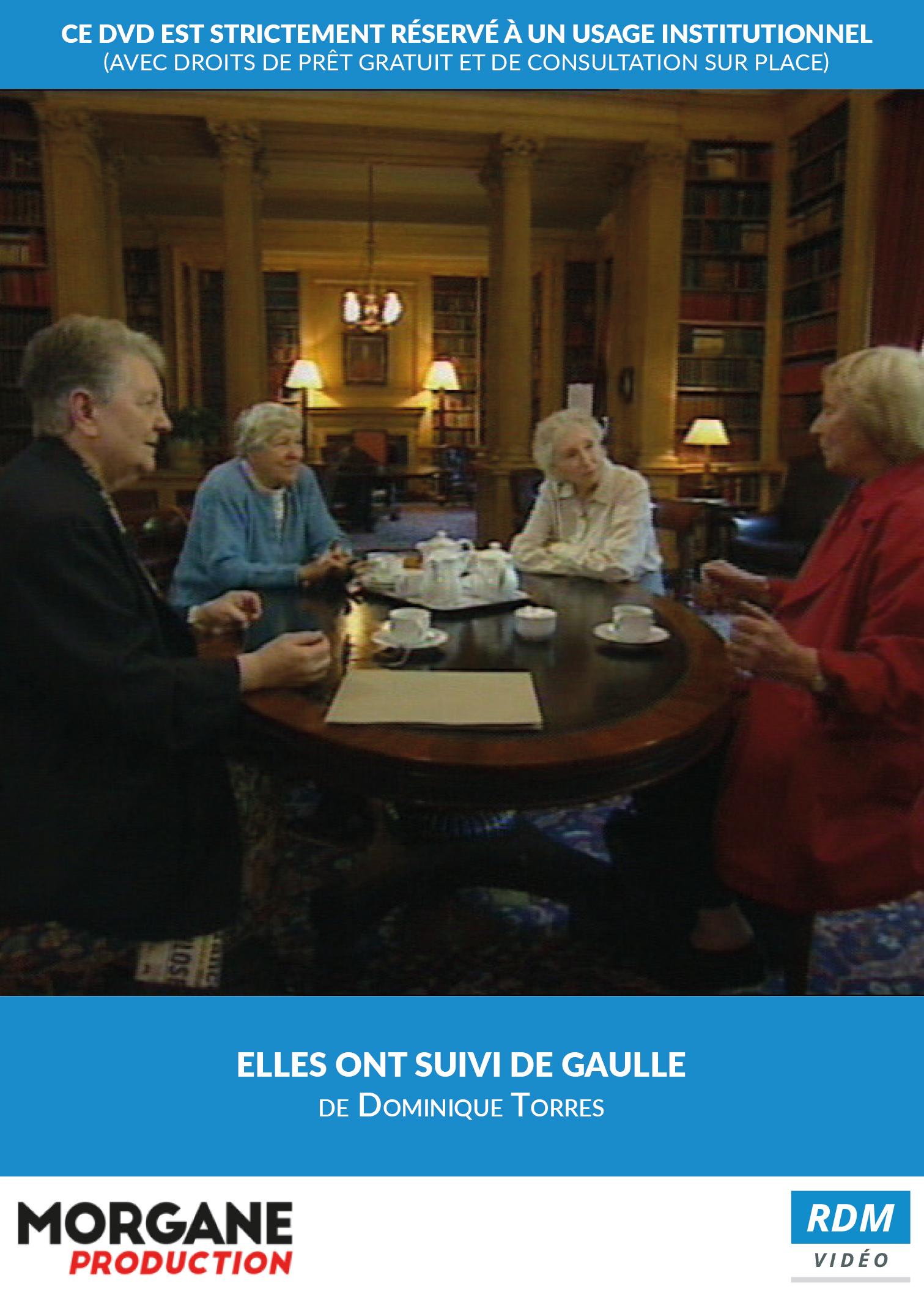 Elles ont suivi De Gaulle . DVD / Dominique Torres, réal.   