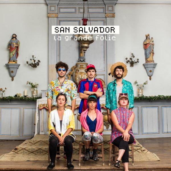 San Salvador / La grande folie / PIAS