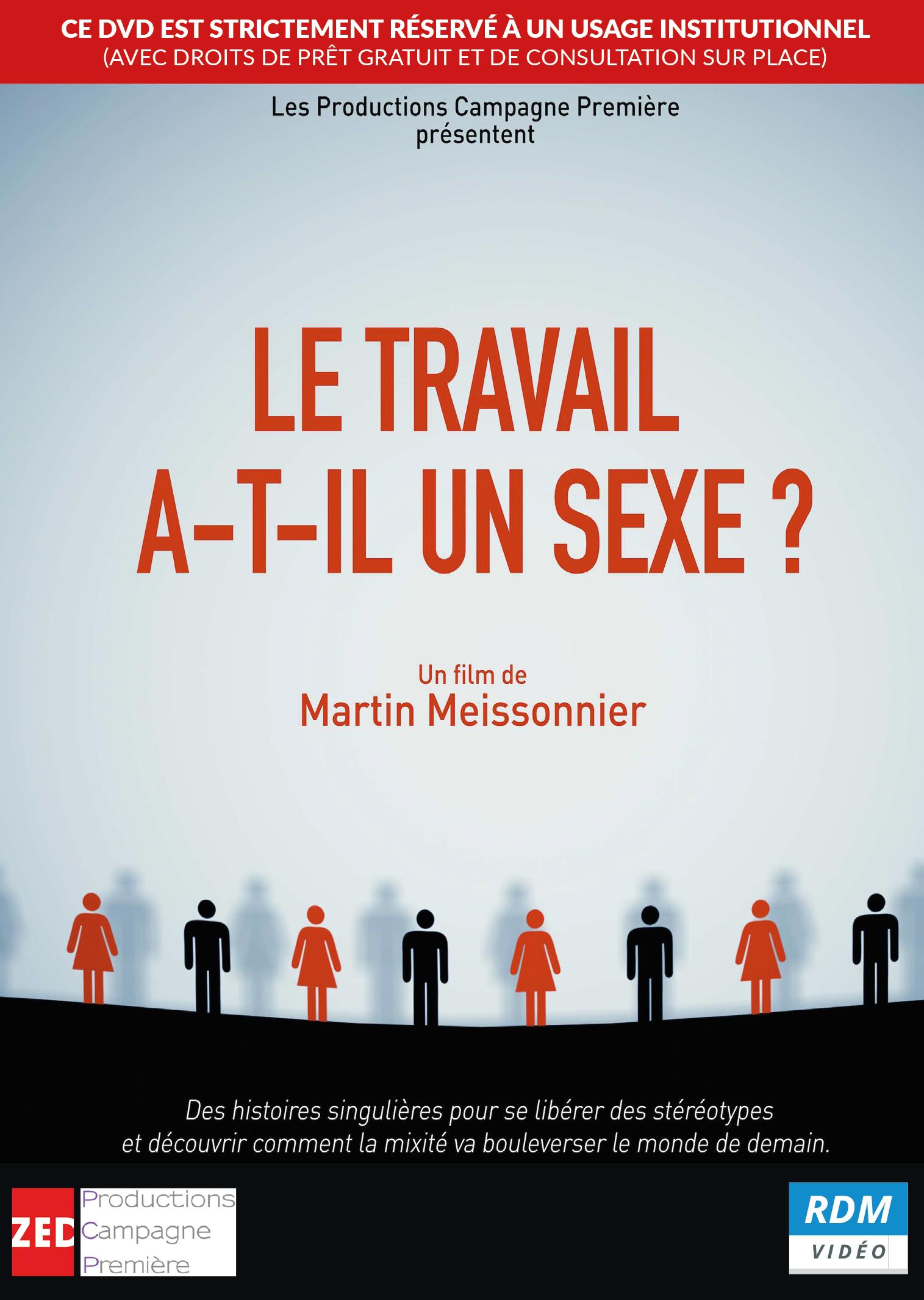 Le Travail a-t-il un sexe ? / Film de Martin Meissonnier  | Meissonnier, Martin. Metteur en scène ou réalisateur. Scénariste. Composition