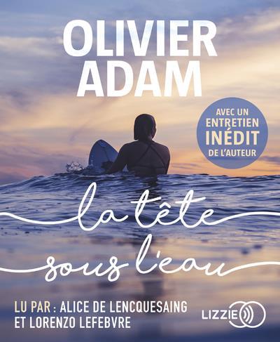 La tête sous l'eau / Olivier Adam  | Adam, Olivier. Auteur