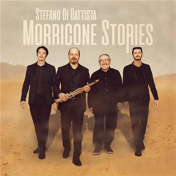 Morricone Stories / Stefano Di Battista, saxophone alto et soprano | Di Battista, Stefano. Musicien