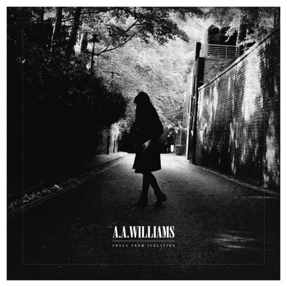 Songs From Isolation / A.A. Williams | Williams , A.A. . Chant. Piano. Guitare. Arrangement