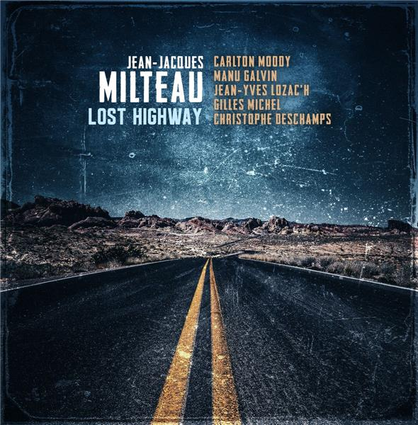 Lost highway / Jean-Jacques Milteau |
